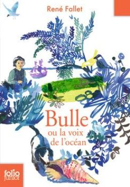 Bulle ou la voix de l'océan - René Fallet
