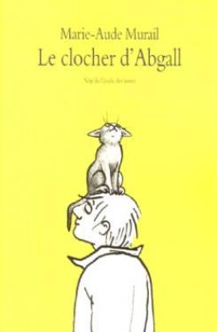 Le clocher d'Abgall ~ Marie-Aude Murail