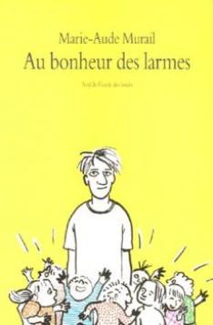 Au bonheur des larmes ~ Marie-Aude Murail