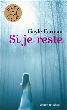 Si je reste ~ Gayle Forman
