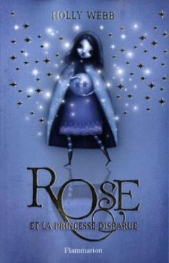 Rose et la princesse disparue ( tome 2 ) ~ Holly Webb