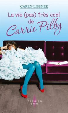 La vie ( pas ) très cool de Carrie Pilby ~ Caren Lissner