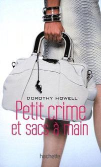 Petit crime et sacs à main ~ Dorothy Howell