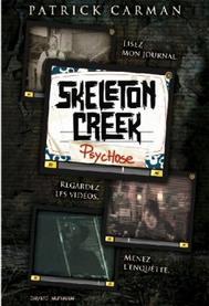 Skeleton Creek, tome 1 : Psychose ~ Patrick Carman