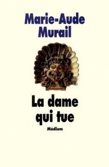 La dame qui tue ~ Marie-Aude Murail