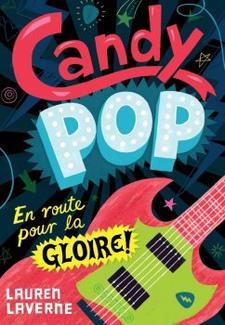 Candy Pop : En route pour la gloire ! ~ Lauren Laverne