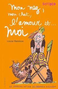 Le journal de Georgia Nicolson, tome 1 : Mon nez, mon chat, l'amour et moi  ~ Louise Rennison