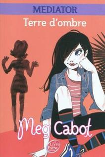 Médiator, tome 1 : Terre d'ombre ~ Meg Cabot