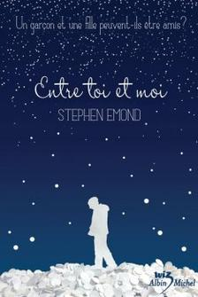 Entre toi et moi ~ Stephen Emond