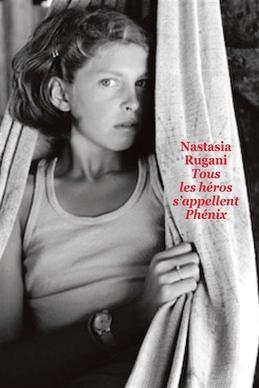 Tous les héros s'appellent Phénix ~ Nastasia Rugani