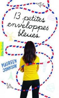 Treize petites enveloppes bleues ~ Maureen Johnson