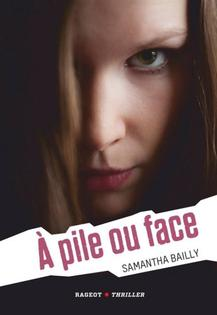 A pile ou face ~ Samantha Bailly