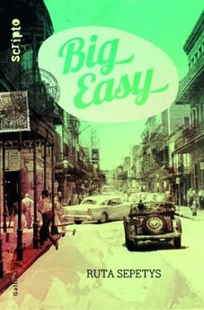 Big Easy ~ Ruta Sepetys