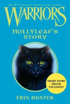L'histoire de Feuille de Houx - Hollyleaf's Story
