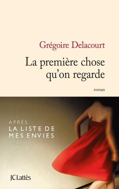 La première chose qu'on regarde, Grégoire Delacourt