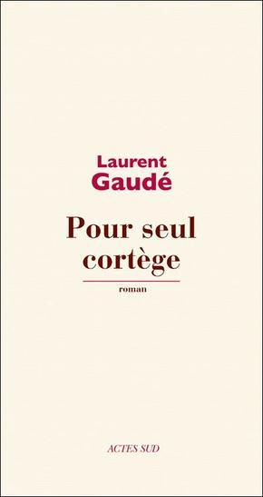 Pour seul cortège, Laurent Gaudé