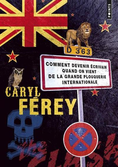 Comment devenir écrivain quand on vient de la grande plouquerie internationale, Caryl Férey
