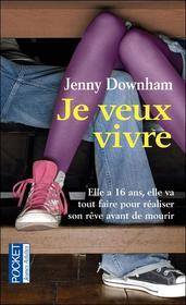 Je veux vivre de Jenny Downham