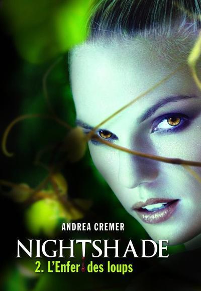 Nightshade, Tome 2, L'Enfer des Loups de Andrea Cremer
