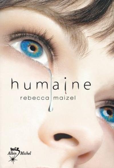 Le Trailer de Humaine, Tome 1 de Rebecca Maizel