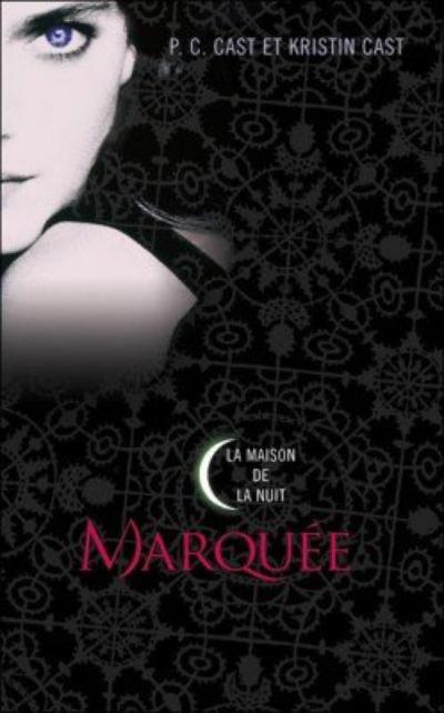 La Maison de la Nuit, Tome 1, Marquée de P.C Cast et Kristin Cast