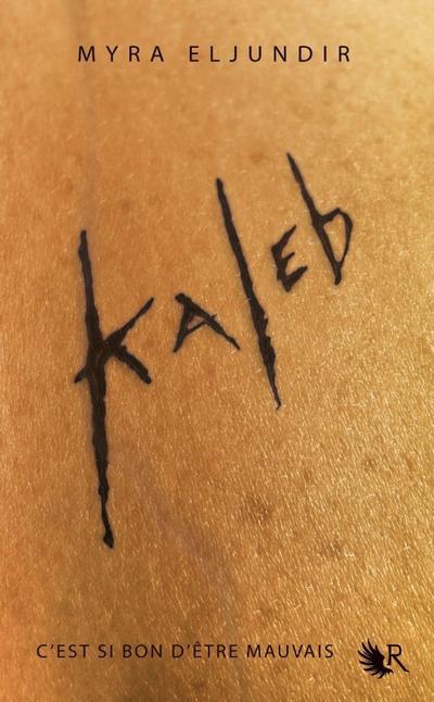 Kaleb, Tome 1 de Myra Eljundir