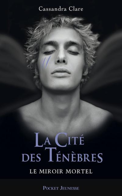 La Cité Des Ténèbres, Tome 3, Le Miroir Mortel de Cassandra Clare