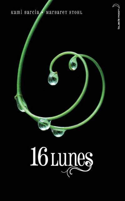 Les Enchanteurs, Tome 1, 16 Lunes de Kami Garcia et Margaret Stohl