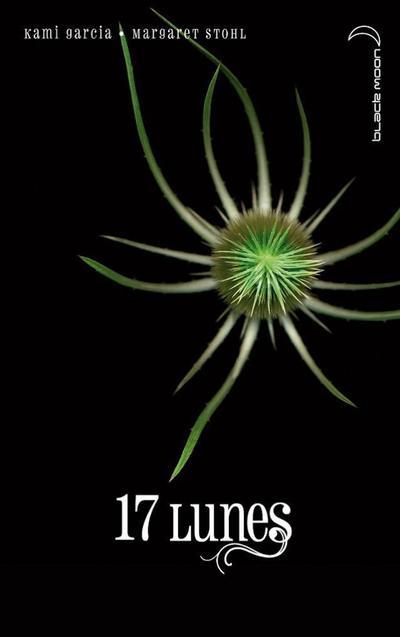 Les Enchanteurs, Tome 2, 17 Lunes de Kami Garcia et Margaret Stohl