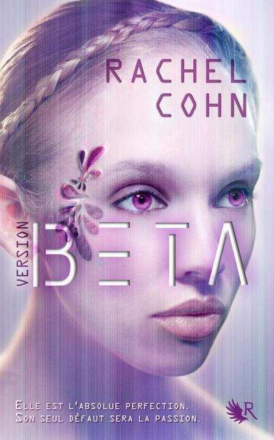 Le Trailer de Version Beta, Tome 1 de Rachel Cohn