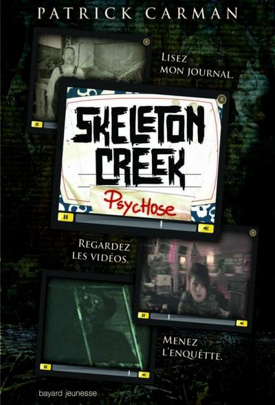 Skeleton Creek, Tome 1, Psychose de Patrick Carman