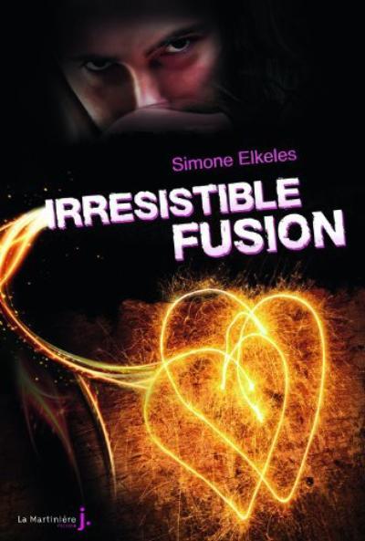 Irrésistible Alchimie, Tome 3, Irrésistible Fusion de Simone Elkeles