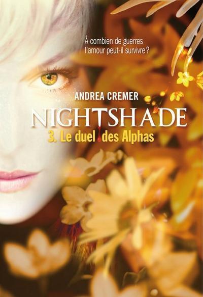 Nightshade, Tome 3, Le Duel des Alphas de Andrea Cremer
