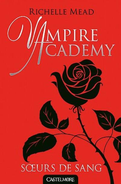 Vampire Academy, Tome 1, Soeurs de Sang de Richelle Mead