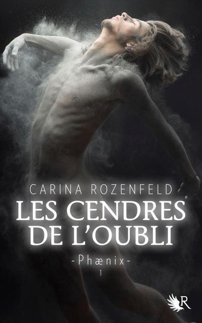 Phænix, Tome 1, Les Cendres de L'Oubli de Carina Rozenfeld