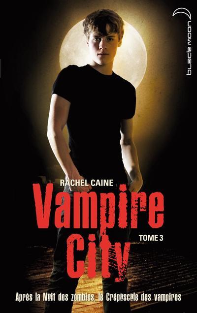 Vampire City, Tome 3, Le Crépuscule des Vampires de Rachel Caine
