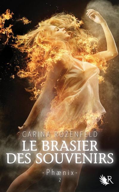Phaenix, Tome 2, La Brasier des Souvenirs de Carina Rozenfeld