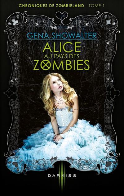 Chroniques de Zombieland, Tome 1, Alice Au Pays des Zombies de Gena Showalter