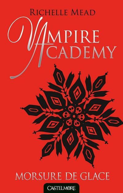 Vampire Academy, Tome 2, Morsure de Glace de Richelle Mead