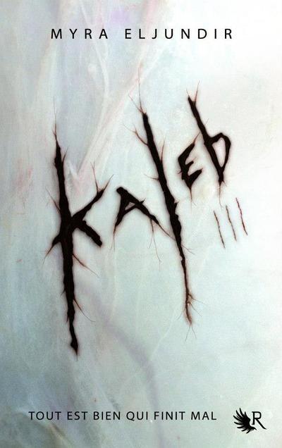 Kaleb, Tome 3, Fusion de Myra Eljundir