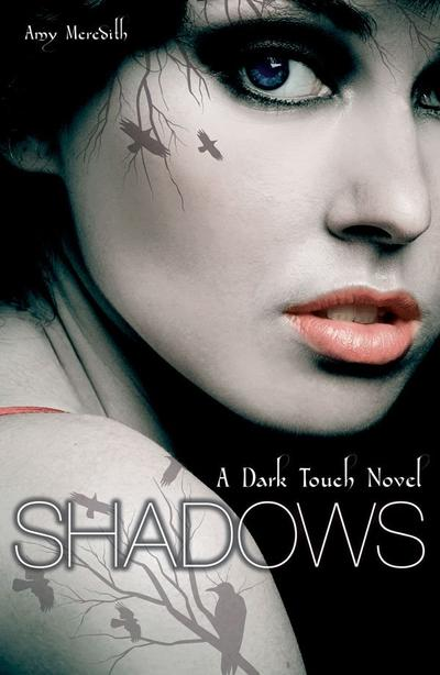 Dark Touch, Tome 1, Shadows de Amy Meredith (VO)