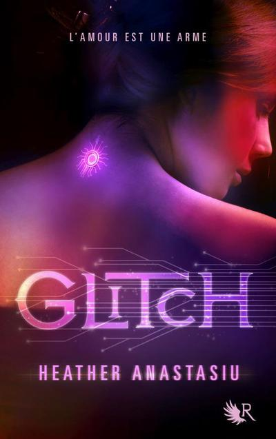 Le Trailer de Glitch, Tome 1 de Heather Anastasiu