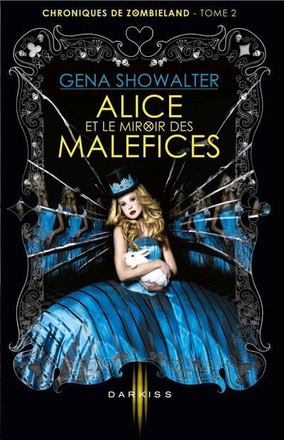 Chroniques de Zombieland, Tome 2, Alice et Le Miroir des Maléfices de Gena Showalter