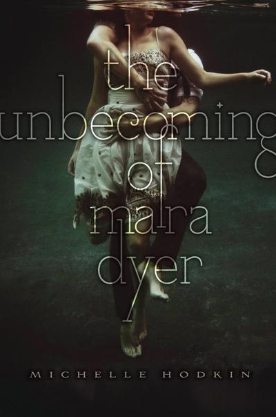 Mara Dyer, Tome 1, The Unbecoming Of Mara Dyer de Michelle Hodkin