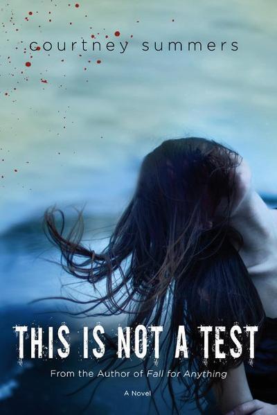 Le Trailer de This Is Not A Test de Courtney Summers