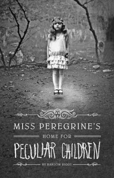 Miss Peregrine's Home For Peculiar Children, Tome 1 de Ransom Riggs