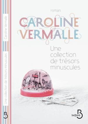 Une collection de trésors minuscules - Caroline Vermalle