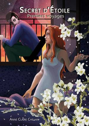 Secret d'Étoile, tome 1 : Premiers voyages -  Anne-Claire Chillan