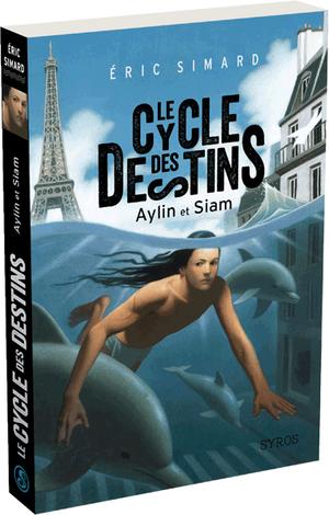 Le cycle des destins: Aylin et Siam - Eric Simard