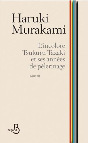 A lire : L'Incolore Tsukuru Tazaki et ses années de Pèlerinage d'Haruki Murakami